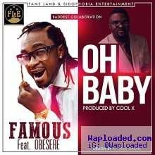 Famous - Oh Baby ft. Obesere